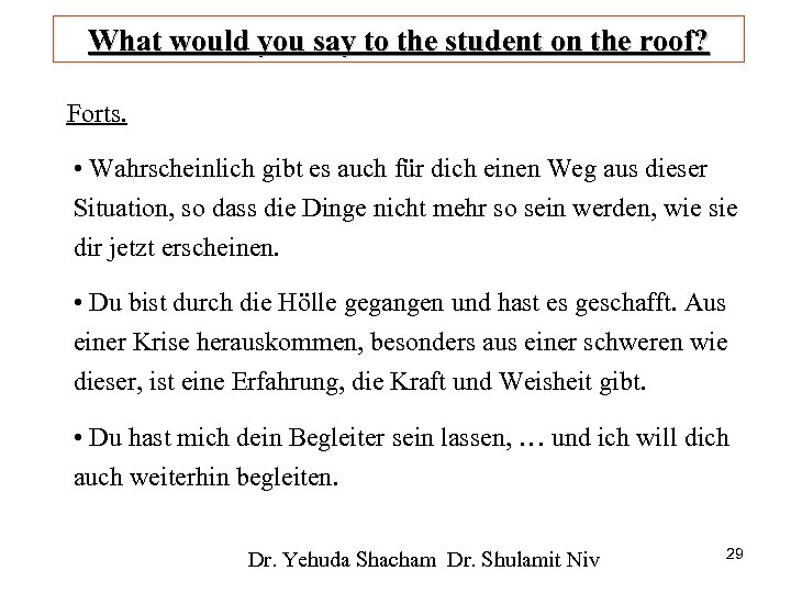 What would you say to the student on the roof? Forts. • Wahrscheinlich gibt
