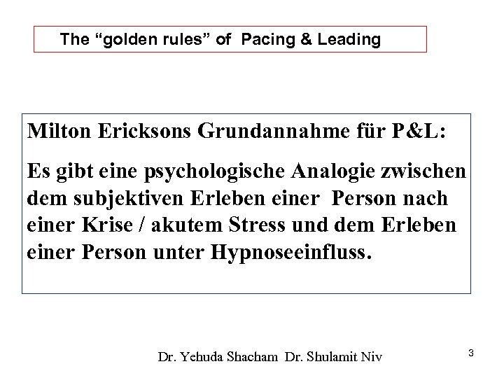 "The ""golden rules"" of Pacing & Leading כללי P&L הזהב של: הצטרפות והובלה Milton"