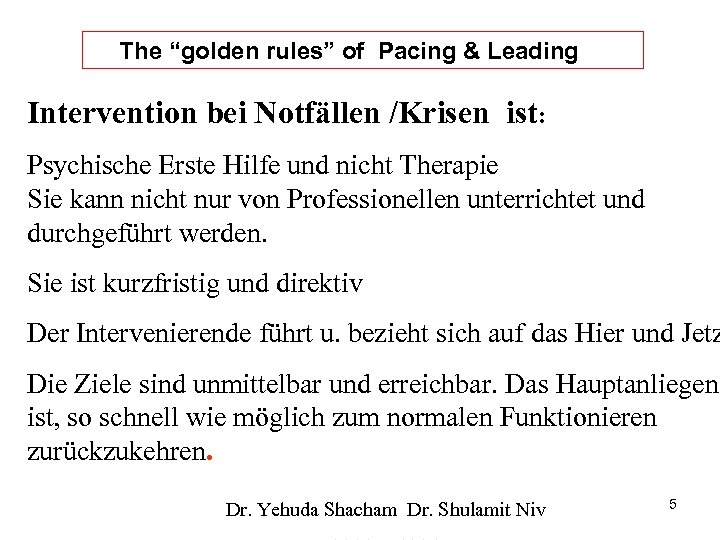 """The """"golden. Pacing and. Pacing & Leading rules"""" of Leading Intervention bei Notfällen /Krisen"""