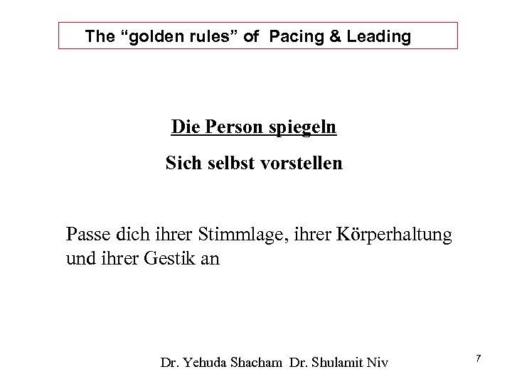 """The """"golden rules"""" of Pacing & Leading Die Person spiegeln Sich selbst vorstellen Passe"""