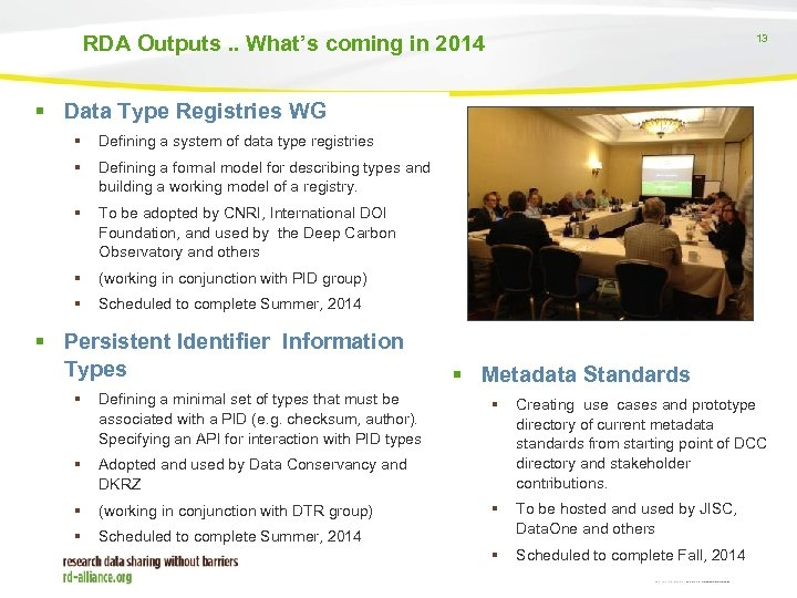 RDA Outputs. . What's coming in 2014 13 Data Type Registries WG Defining a
