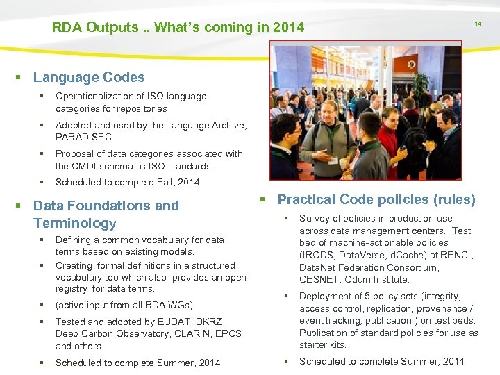 RDA Outputs. . What's coming in 2014 14 Language Codes Operationalization of ISO language