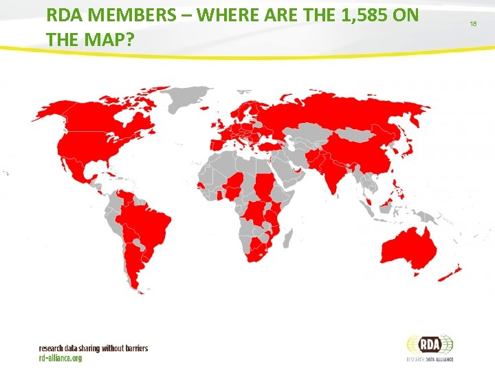 RDA MEMBERS – WHERE ARE THE 1, 585 ON THE MAP? 18