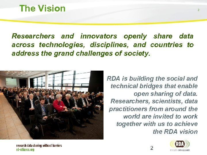 The Vision 2 Researchers and innovators openly share data across technologies, disciplines, and countries