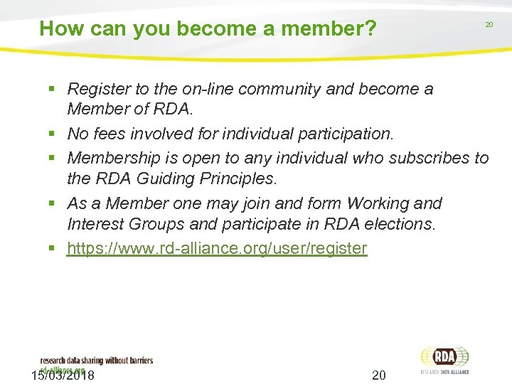 How can you become a member? 20 Register to the on-line community and become