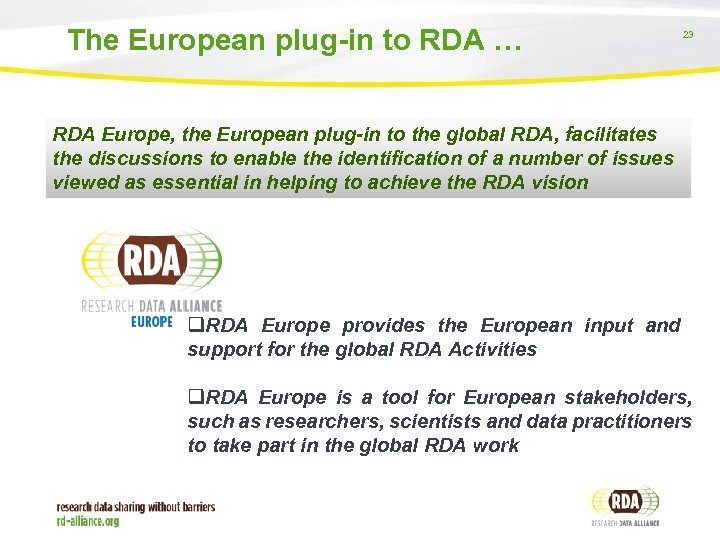 The European plug-in to RDA … 23 RDA Europe, the European plug-in to the