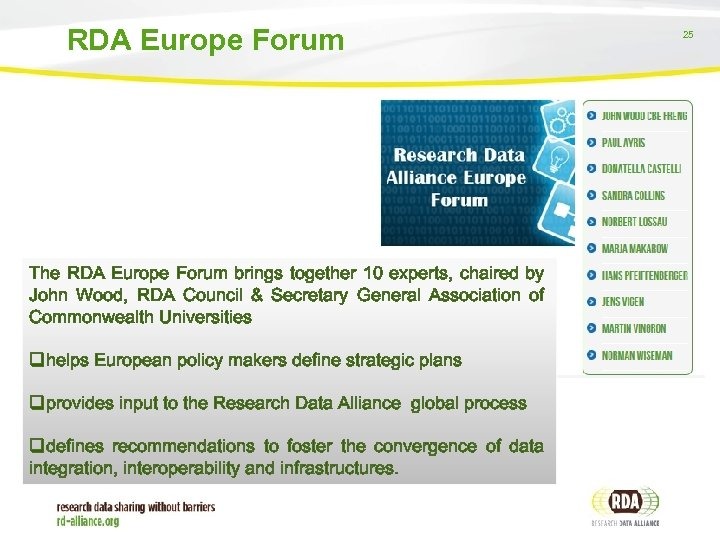 RDA Europe Forum The RDA Europe Forum brings together 10 experts, chaired by John