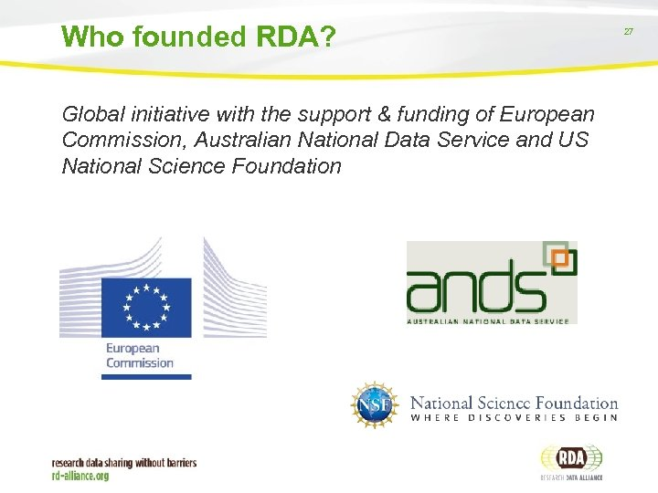 Who founded RDA? Global initiative with the support & funding of European Commission, Australian