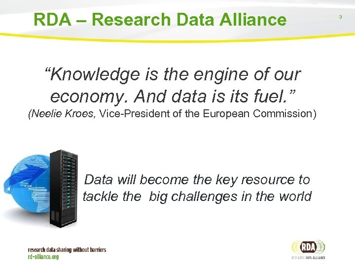"RDA – Research Data Alliance ""Knowledge is the engine of our economy. And data"