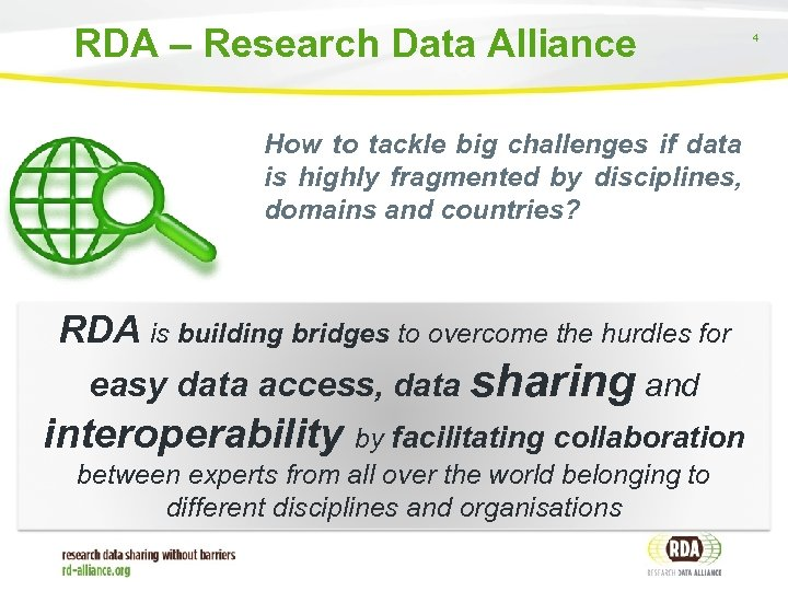 RDA – Research Data Alliance How to tackle big challenges if data is highly