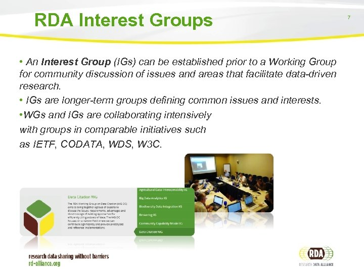 RDA Interest Groups • An Interest Group (IGs) can be established prior to a