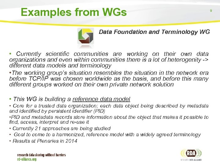 Examples from WGs Data Foundation and Terminology WG • Currently scientific communities are working