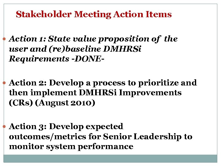 Stakeholder Meeting Action Items Action 1: State value proposition of the user and (re)baseline