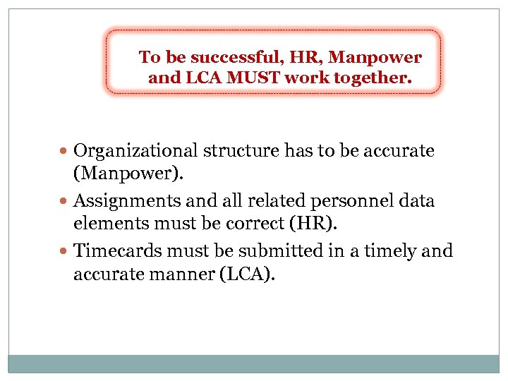 To be successful, HR, Manpower and LCA MUST work together. Organizational structure has to