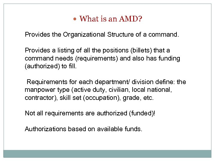 What is an AMD? Provides the Organizational Structure of a command. Provides a