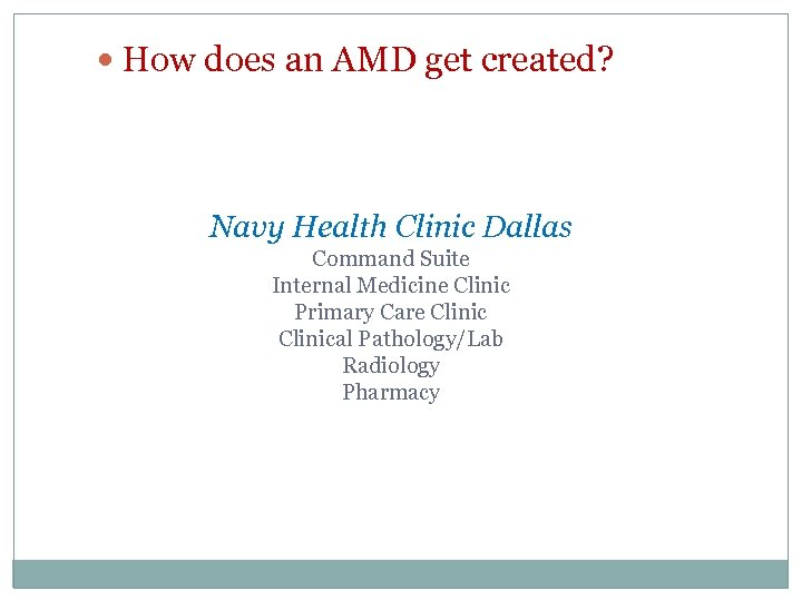 How does an AMD get created? Navy Health Clinic Dallas Command Suite Internal