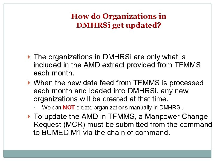 How do Organizations in DMHRSi get updated? The organizations in DMHRSi are only what