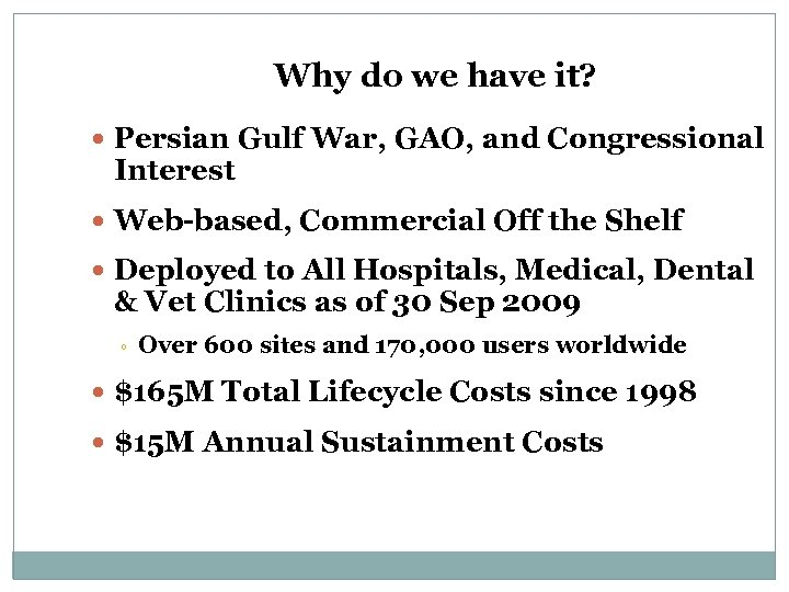 Why do we have it? Persian Gulf War, GAO, and Congressional Interest Web-based, Commercial