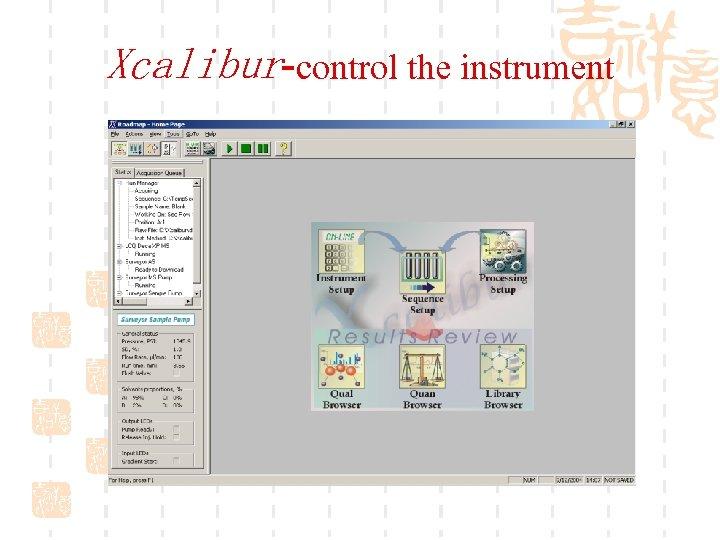 Xcalibur-control the instrument