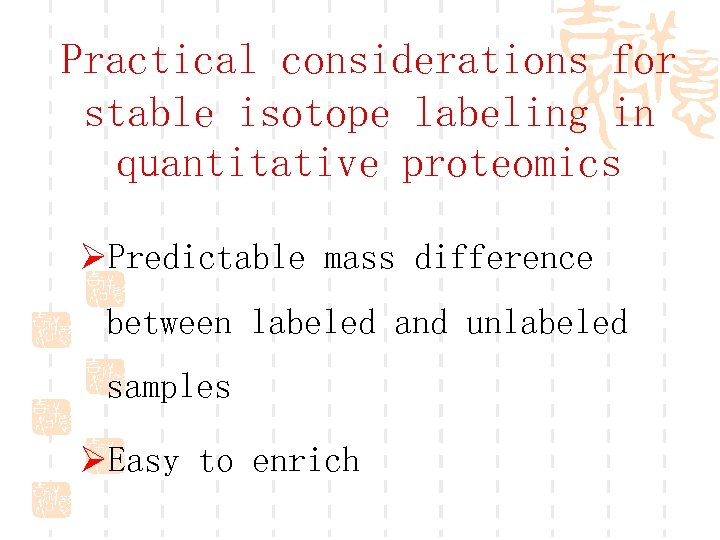 Practical considerations for stable isotope labeling in quantitative proteomics ØPredictable mass difference between labeled