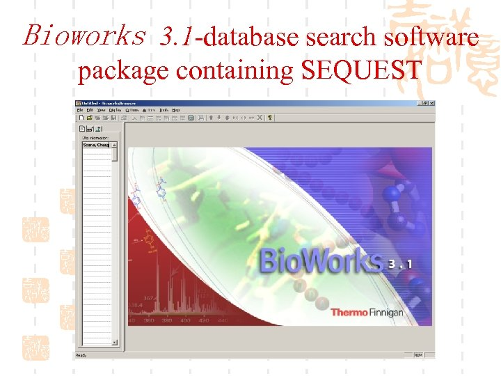 Bioworks 3. 1 -database search software package containing SEQUEST