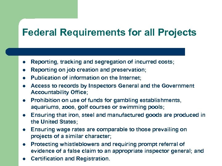 Federal Requirements for all Projects l l l l l Reporting, tracking and segregation