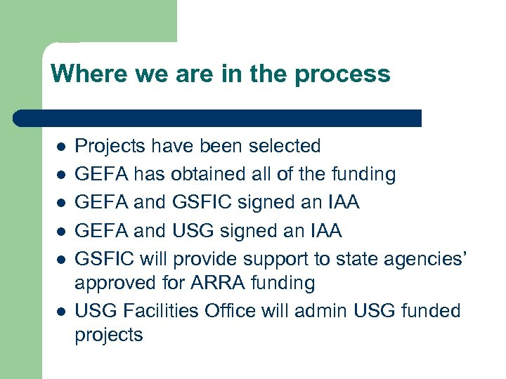 Where we are in the process l l l Projects have been selected GEFA