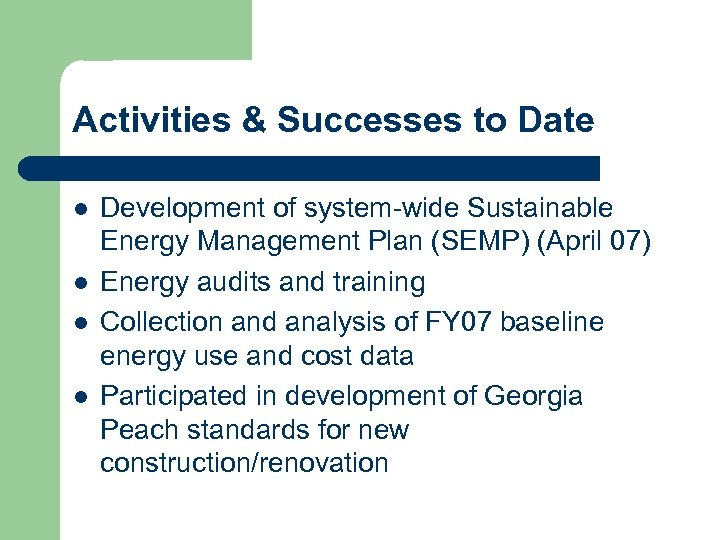 Activities & Successes to Date l l Development of system-wide Sustainable Energy Management Plan