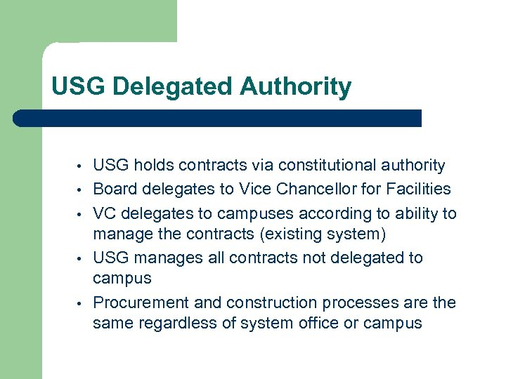 USG Delegated Authority • • • USG holds contracts via constitutional authority Board delegates
