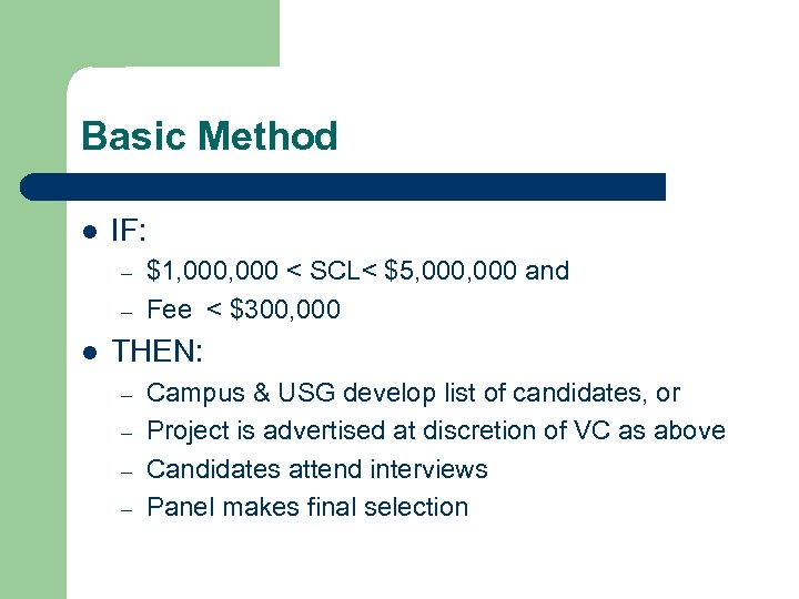 Basic Method l IF: – – l $1, 000 < SCL< $5, 000 and