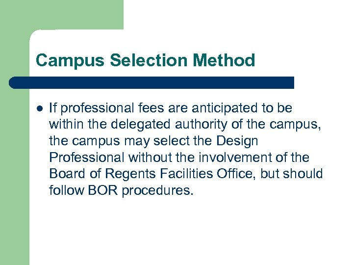 Campus Selection Method l If professional fees are anticipated to be within the delegated