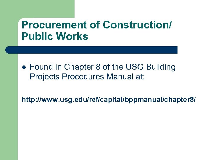 Procurement of Construction/ Public Works l Found in Chapter 8 of the USG Building