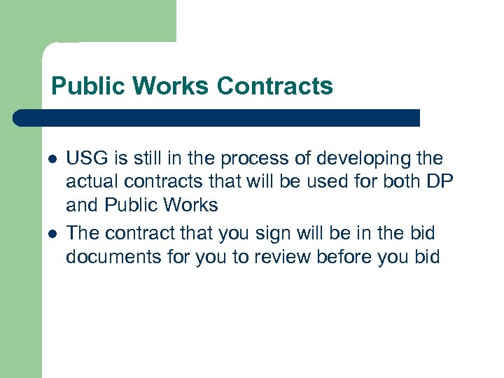 Public Works Contracts l l USG is still in the process of developing the