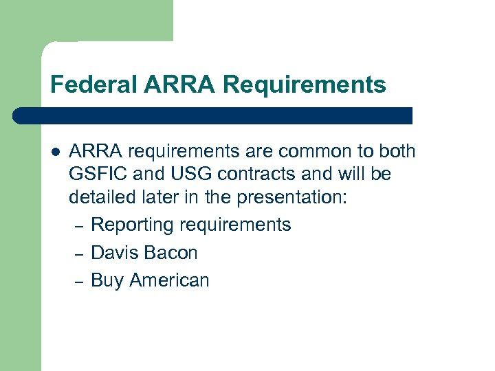 Federal ARRA Requirements l ARRA requirements are common to both GSFIC and USG contracts