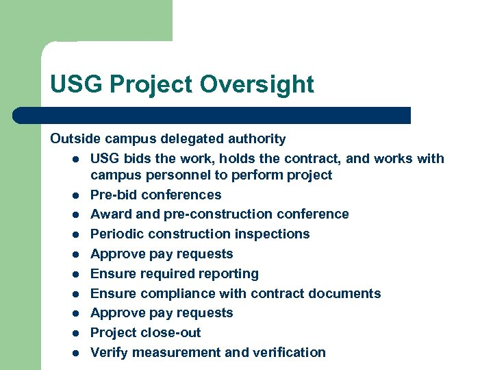 USG Project Oversight Outside campus delegated authority l USG bids the work, holds the