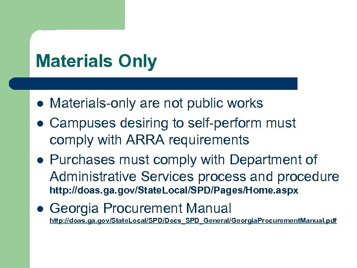 Materials Only l l l Materials-only are not public works Campuses desiring to self-perform