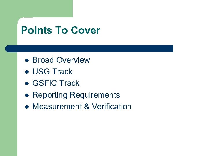 Points To Cover l l l Broad Overview USG Track GSFIC Track Reporting Requirements