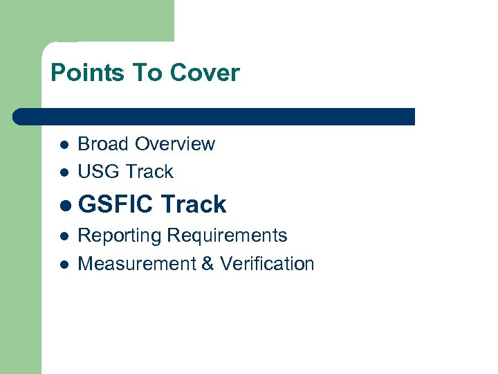 Points To Cover l l Broad Overview USG Track l GSFIC l l Track