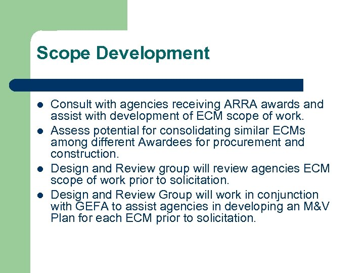 Scope Development l l Consult with agencies receiving ARRA awards and assist with development