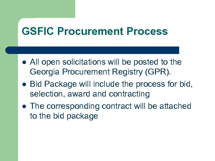 GSFIC Procurement Process l l l All open solicitations will be posted to the