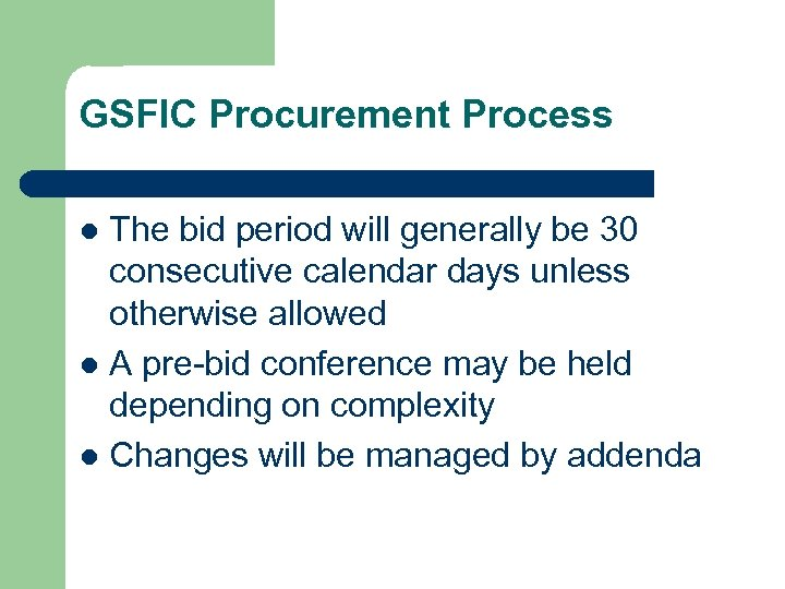 GSFIC Procurement Process The bid period will generally be 30 consecutive calendar days unless