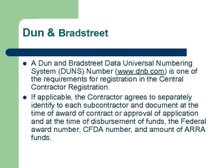 Dun & Bradstreet l l A Dun and Bradstreet Data Universal Numbering System (DUNS)