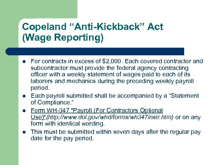 "Copeland ""Anti-Kickback"" Act (Wage Reporting) l l For contracts in excess of $2, 000."