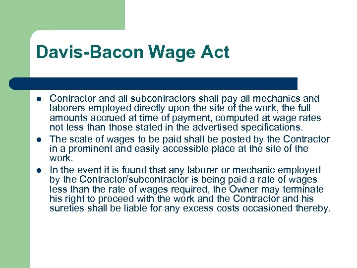 Davis-Bacon Wage Act l l l Contractor and all subcontractors shall pay all mechanics
