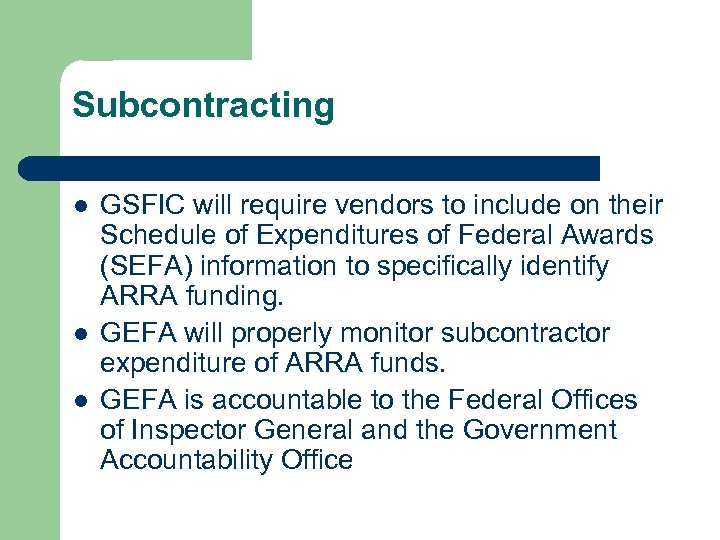 Subcontracting l l l GSFIC will require vendors to include on their Schedule of