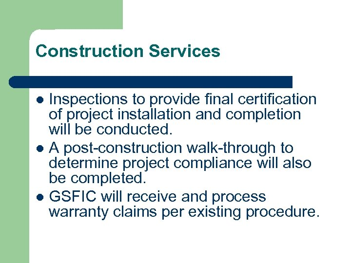 Construction Services Inspections to provide final certification of project installation and completion will be
