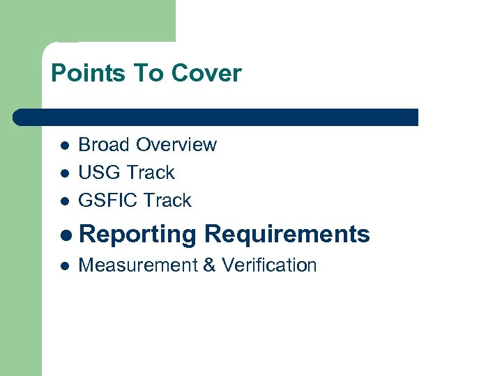 Points To Cover l l l Broad Overview USG Track GSFIC Track l Reporting