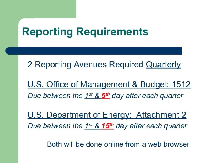 Reporting Requirements 2 Reporting Avenues Required Quarterly U. S. Office of Management & Budget: