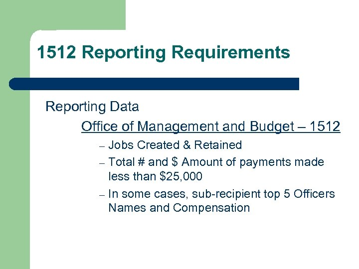 1512 Reporting Requirements Reporting Data Office of Management and Budget – 1512 Jobs Created