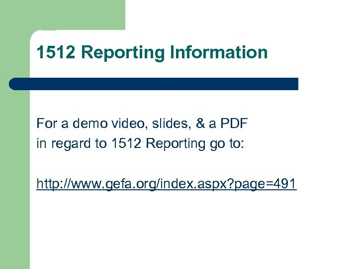 1512 Reporting Information For a demo video, slides, & a PDF in regard to